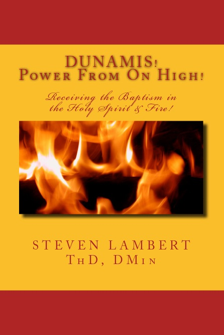 Dunamis! Power From On High, by Steven Lambert
